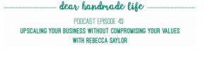 Dear Handmade Life Podcast