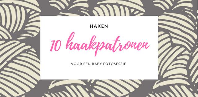 10 haakpatronen voor een baby newborn photoshoot, baby fotosessie